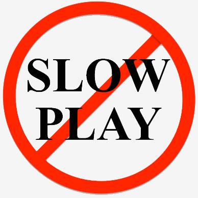 slowplay2